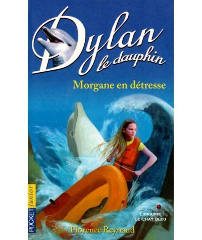 Dylan le dauphin T6 : Morgane en détresse (Florence Reynaud) - Pocket Jeunesse