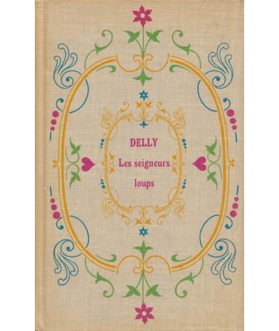 Les seigneurs loups (Delly) - Editions Jules Tallandier