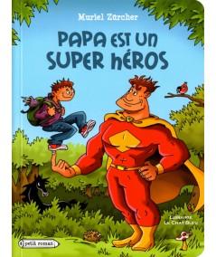 Papa est un super héros (Muriel Zürcher) - Petit Roman - Editions Rageot