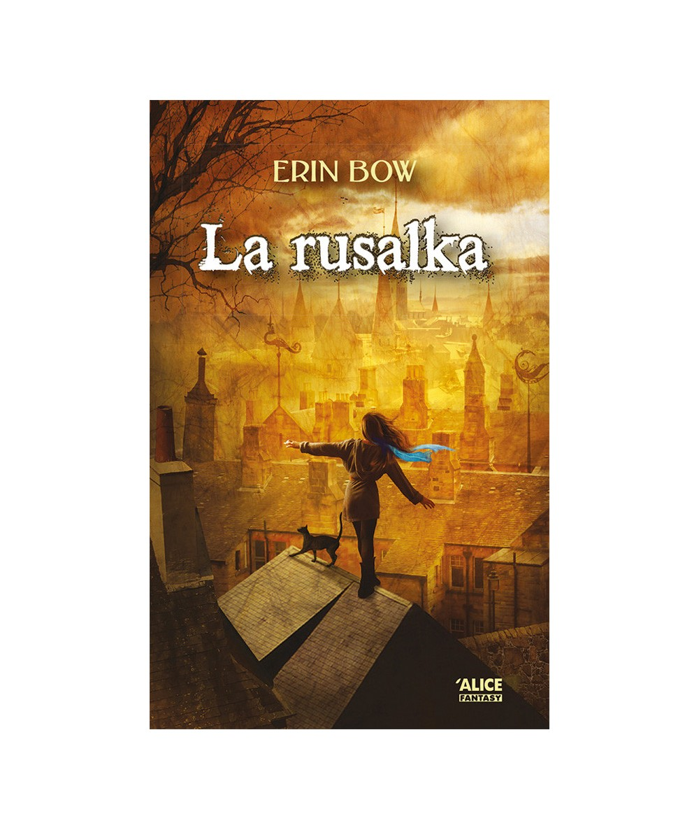 La Rusalka (Erin Bow) - Collection Fantasy - ALICE Jeunesse