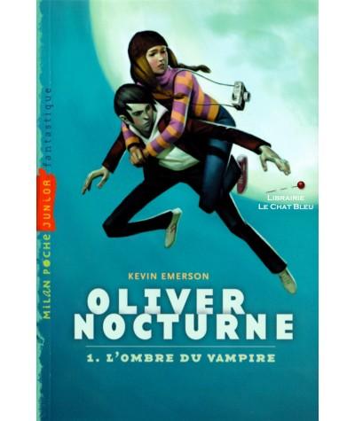 Oliver Nocturne T1 : L'ombre du vampire (Kevin Emerson) - Milan Poche N° 106