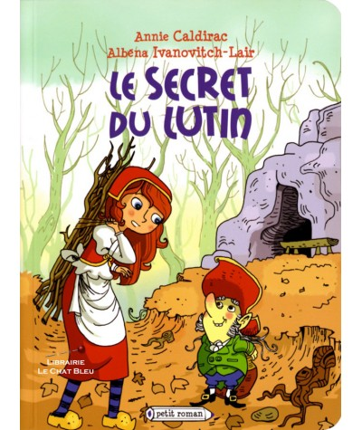 Le secret du lutin (Annie Caldirac, Albena Ivanovitch-Lair) - Petit Roman - Editions Rageot
