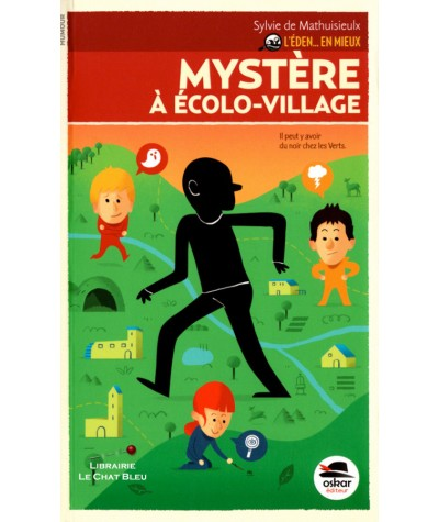 L'Éden… en mieux T2 : Mystère à écolo-village (Sylvie de Mathuisieulx) - OSKAR Editeur