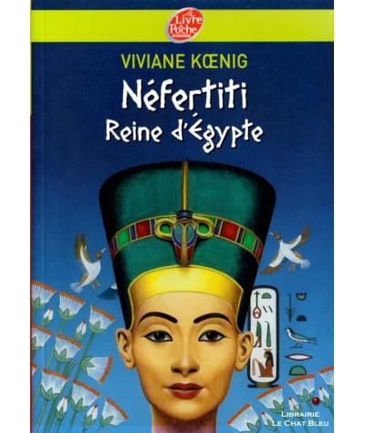 Néfertiti, Reine d'Égypte (Viviane Koenig) - Le livre de poche N° 1339
