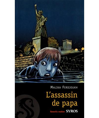 L'assassin de papa (Mallika Ferdjoukh) - Souris noire - Editions SYROS
