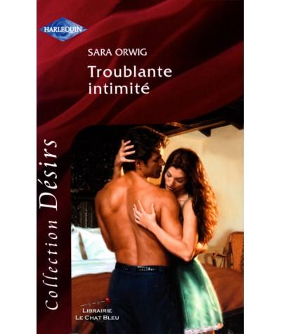 Troublante intimité (Sara Orwig) - Harlequin Désirs N° 131