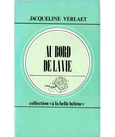 Au bord de la vie (Jacqueline Verlaet) - Collection À la belle Hélène N° 19