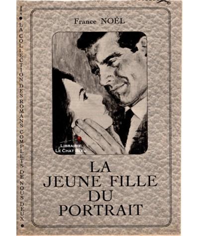La jeune fille du portrait (France Noël) - Les romans complets de Nous Deux