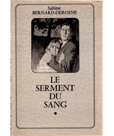Le serment du sang (Sabine Bernard-Derosne) - Les romans complets de Nous Deux