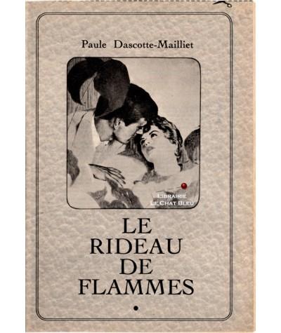 Le rideau de flammes (Paule Dascotte-Mailliet) - Les romans complets de Nous Deux
