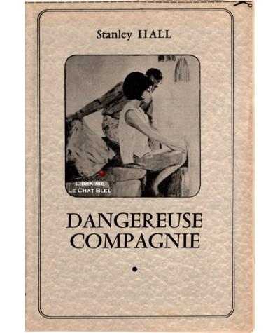 Dangereuse compagnie (Stanley Hall) - Les romans complets de Nous Deux