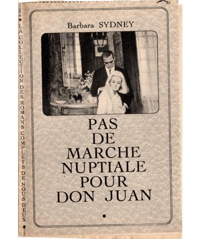 Pas de marche nuptiale pour Don Juan (Barbara Sydney) - Les romans complets de Nous Deux