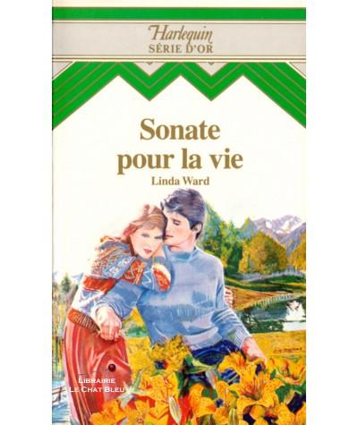 Sonate pour la vie (Linda Ward) - Harlequin Série d'Or N° 4
