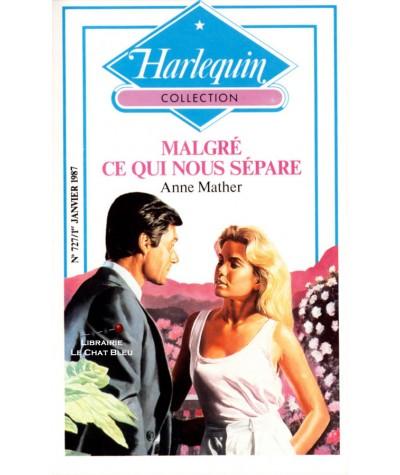 Malgré ce qui nous sépare (Anne Mather) - Collection Harlequin N° 727