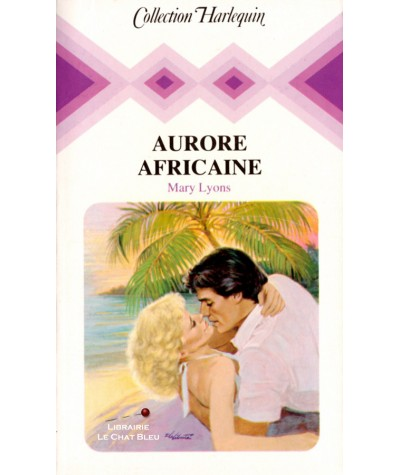 Aurore africaine (Mary Lyons) - Collection Harlequin N° 460