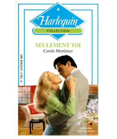 Seulement toi (Carole Mortimer) - Collection Harlequin N° 728