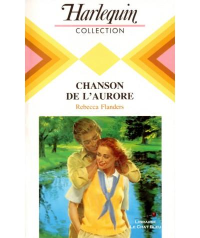 Chanson de l'aurore (Rebecca Flanders) - Collection Harlequin N° 578