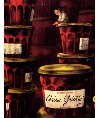Cerise Griotte (Benjamin Lacombe) - SEUIL Jeunesse