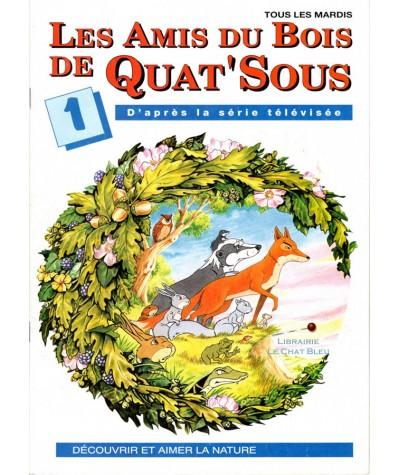 Magazine Les Amis du Bois de Quat'Sous N° 1 : Le bois en danger