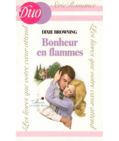 Bonheur en flammes (Dixie Browning) - DUO Romance N° 128