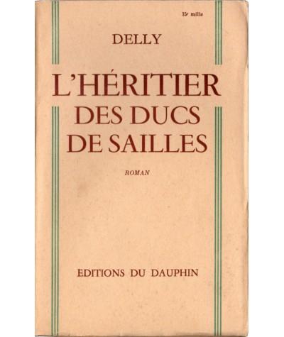 L'héritier des Ducs de Sailles (Delly) - Editions du Dauphin