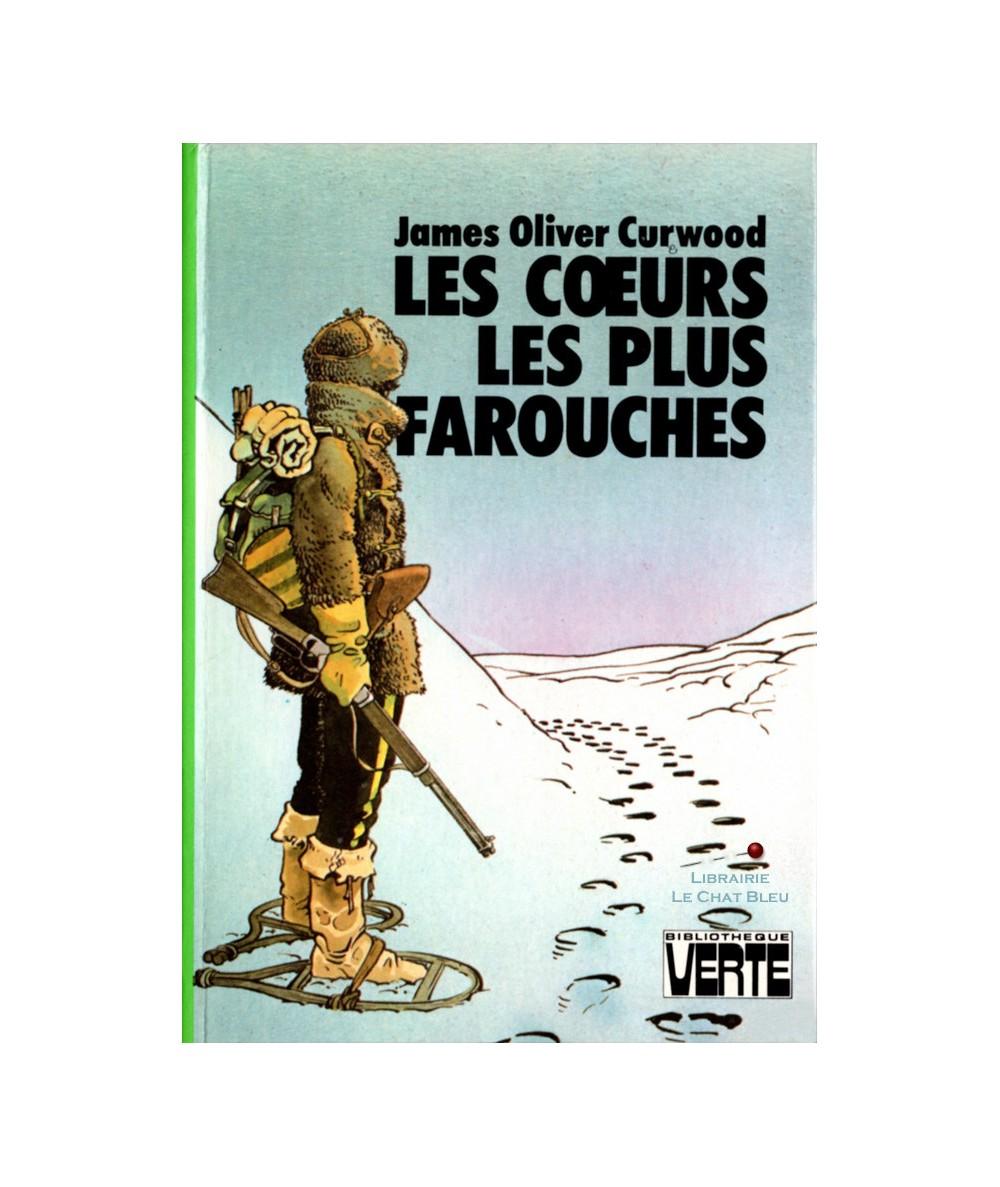 Les coeurs les plus farouches (James Oliver Curwood) - Bibliothèque verte - Hachette
