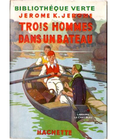 Trois hommes dans un bateau (Jerome K. Jerome) - Bibliothèque verte - Hachette