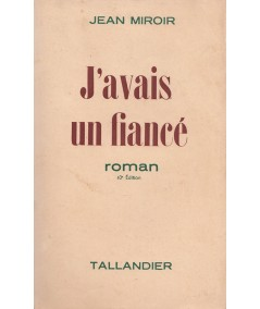 J'avais un fiancé (Jean Miroir) - Editions Tallandier