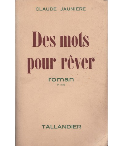 Des mots pour rêver (Claude Jaunière) - Editions Tallandier