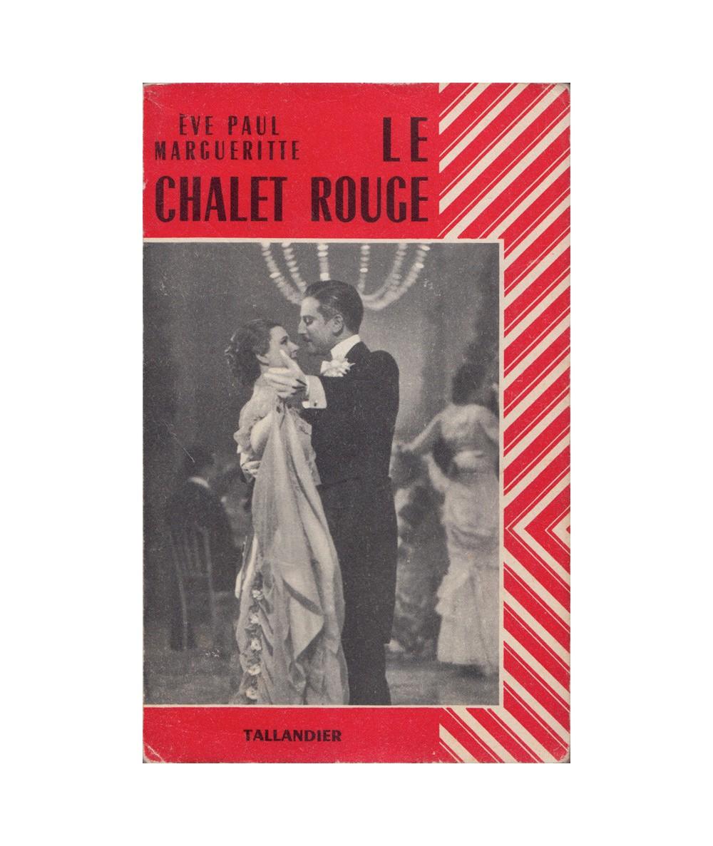 Le chalet rouge (Ève Paul Margueritte) - Editions Tallandier
