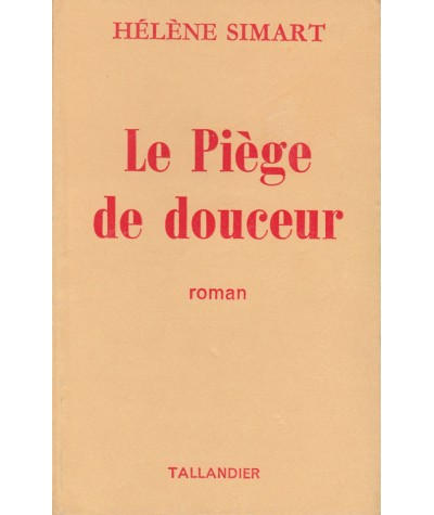 Le piège de douceur (Hélène Simart) - Editions Tallandier