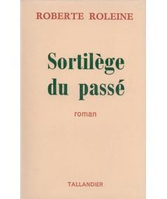 Sortilège du passé (Roberte Soleine) - Editions Tallandier