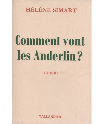 Comment vont les Anderlin ? (Hélène Simart) - Editions Tallandier