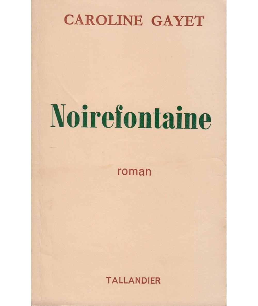 Noirefontaine (Caroline Gayet) - Editions Tallandier