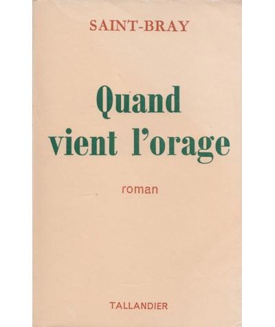 Quand vient l'orage (Saint-Bray) - Editions Tallandier
