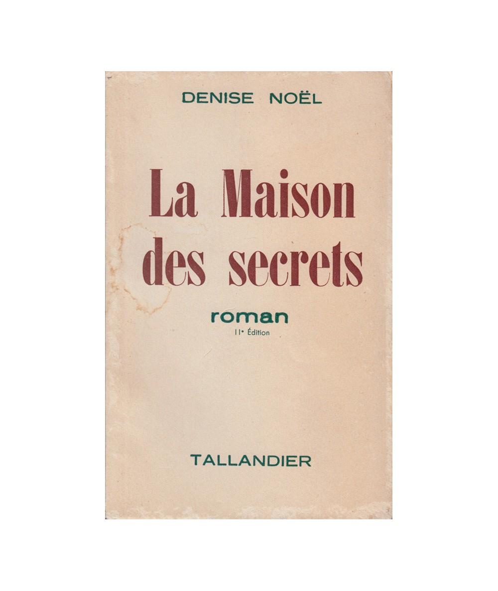 La maison des secrets (Denise Noël) - Editions Tallandier