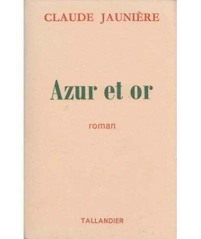 Azur et or (Claude Jaunière) - Editions Tallandier