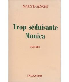Trop séduisante Monica (Saint-Ange) - Editions Tallandier