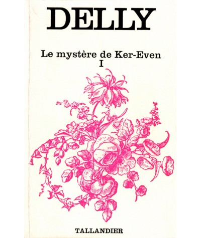 Le Mystère de Ker-Even T1 (Delly) - Collection Floralies - Tallandier