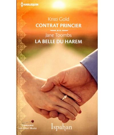 Contrat princier (Kristi Gold) - La belle du harem (Jane Toombs) - Harlequin Ispahan N° 63