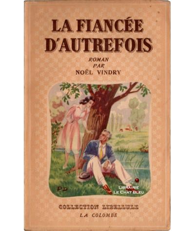 La fiancée d'autrefois (Noël Vindry) - Collection Libellule N° 7