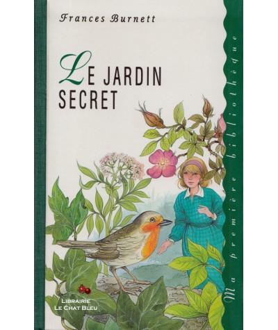 Le jardin secret (Frances Burnett) - Ma première bibliothèque  France Loisirs