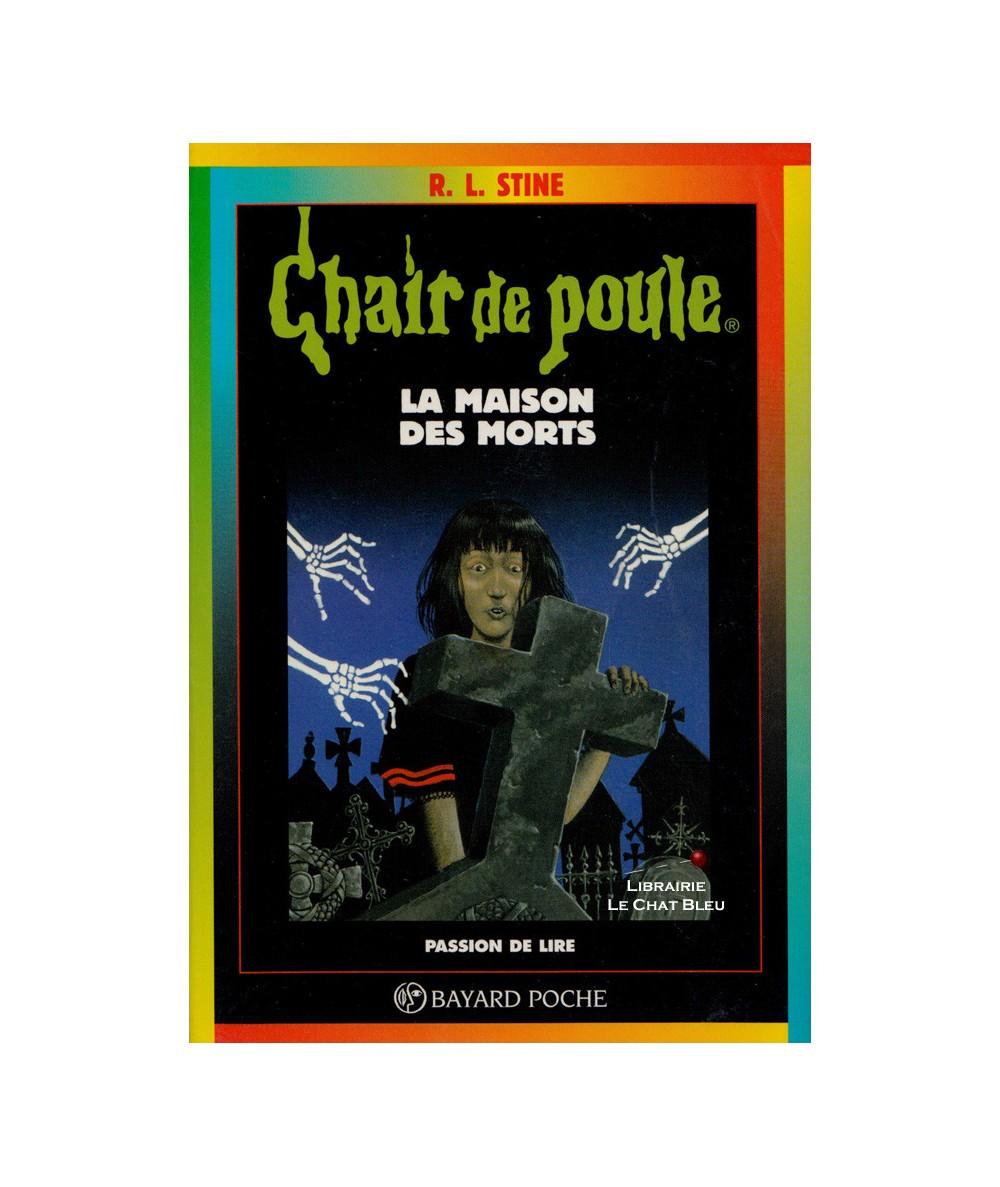 Chair de poule T6 : La maison des morts (R.L. Stine) - Bayard Jeunesse