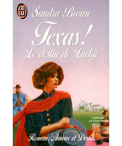 Texas ! T1 : Le destin de Lucky (Sandra Brown) - J'ai lu N° 3282
