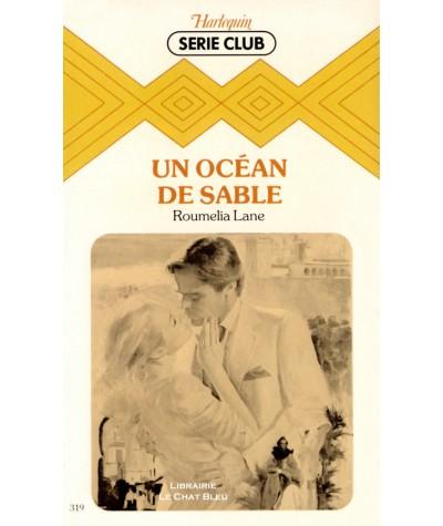 Un océan de sable (Roumelia Lane) - Harlequin Série Club N° 319