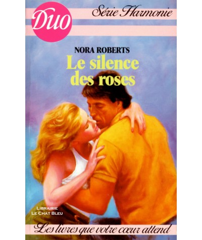 Le silence des roses (Nora Roberts) - DUO Harmonie N° 79