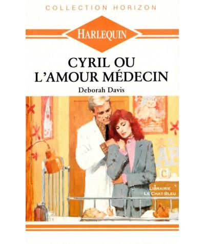 Cyril ou l'amour médecin (Deborah Davis) - Harlequin Horizon N° 778