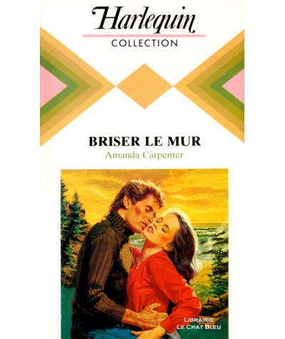 Briser le mur (Amanda Carpenter) - Collection Harlequin N° 544