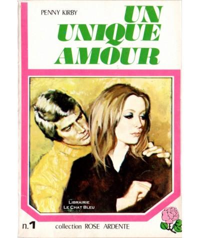 Rose Ardente N° 1 - Un unique amour (Penny Kirby) - Editions du Bois de Boulogne