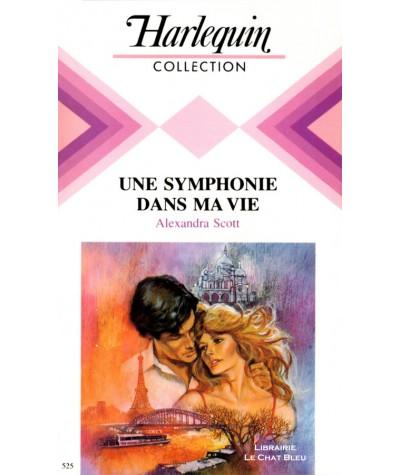 Une symphonie dans ma vie (Alexandra Scott) - Collection Harlequin N° 525